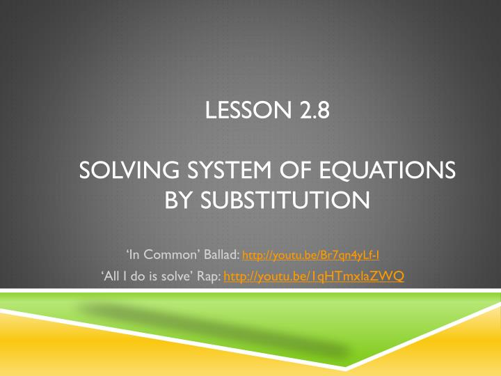 Lesson 2 8 solving system of equations by substitution