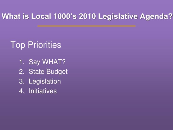 What is local 1000 s 2010 legislative agenda
