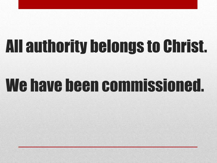 All authority belongs to Christ.