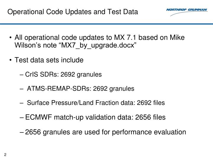 Operational Code Updates and Test Data