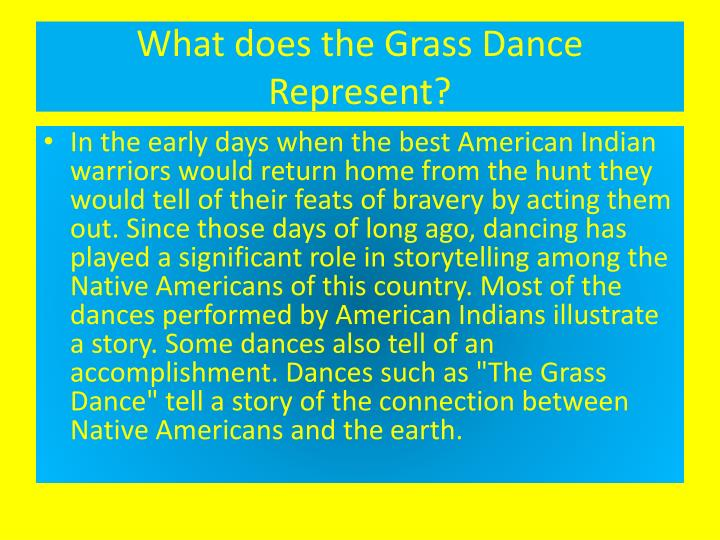 What does the grass dance represent