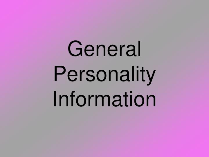 General Personality Information