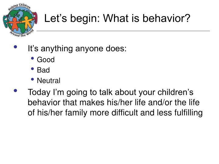 Let's begin: What is behavior?