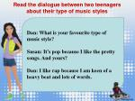 read the dialogue between two teenagers about their type of music styles