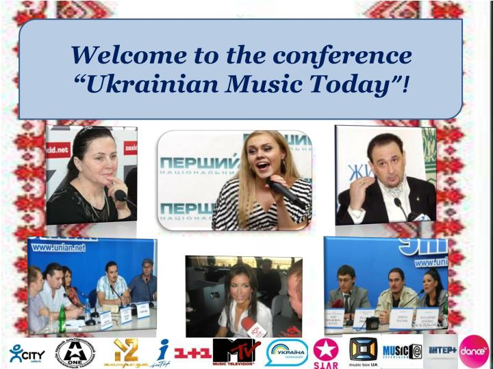 "Welcome to the conference ""Ukrainian Music Today"