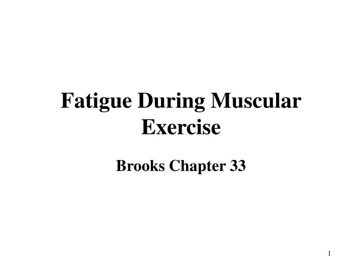 fatigue during muscular exercise