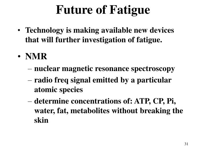 Future of Fatigue
