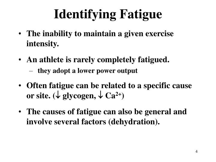 Identifying Fatigue