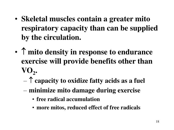 Skeletal muscles contain a greater mito respiratory capacity than can be supplied by the circulation.