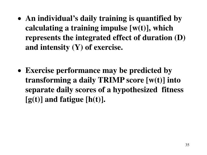 An individual's daily training is quantified by calculating a training impulse [w(t)], which represents the integrated effect of duration (D) and intensity (Y) of exercise.