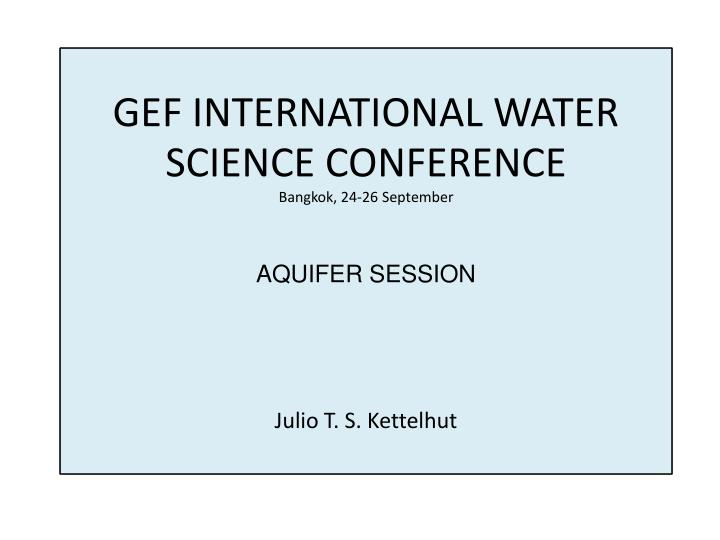 GEF INTERNATIONAL WATER SCIENCE CONFERENCE