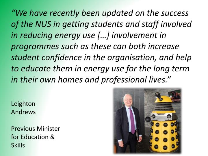 """""""We have recently been updated on the success of the NUS in getting students and staff involved in reducing energy use […] involvement"""
