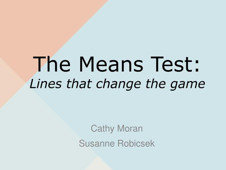 The means test lines that change the game