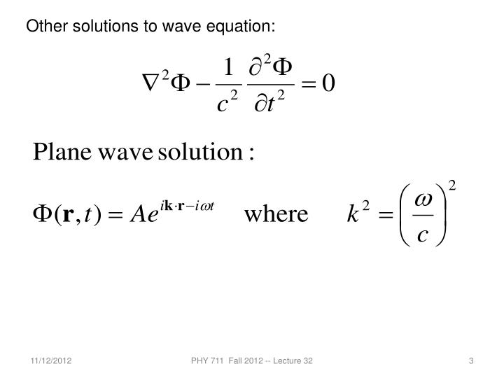 Other solutions to wave equation: