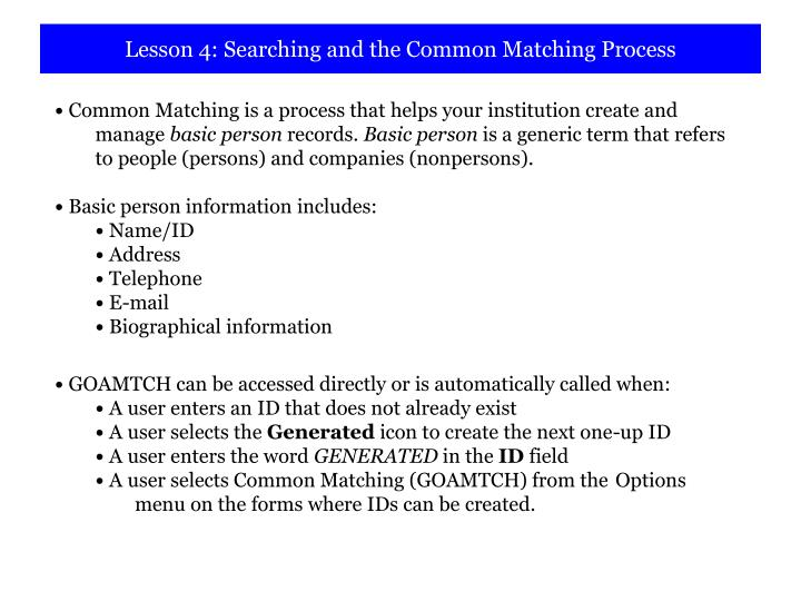 Lesson 4: Searching and the Common Matching Process