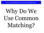 why do we use common matching