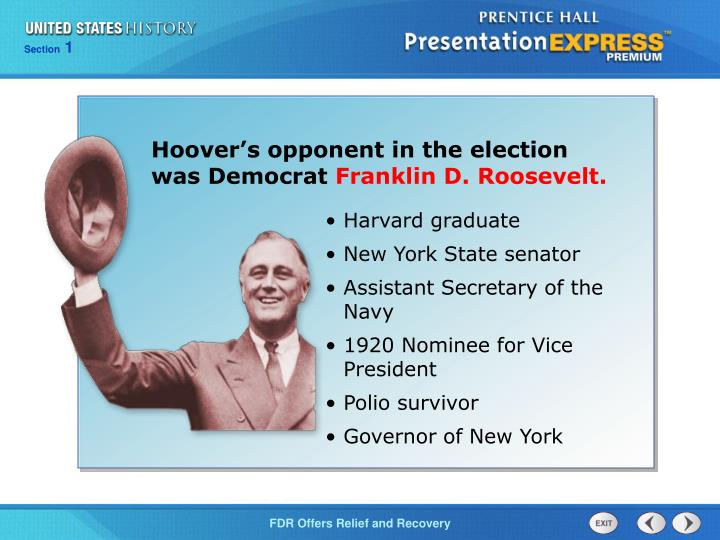 Hoover's opponent in the election was Democrat