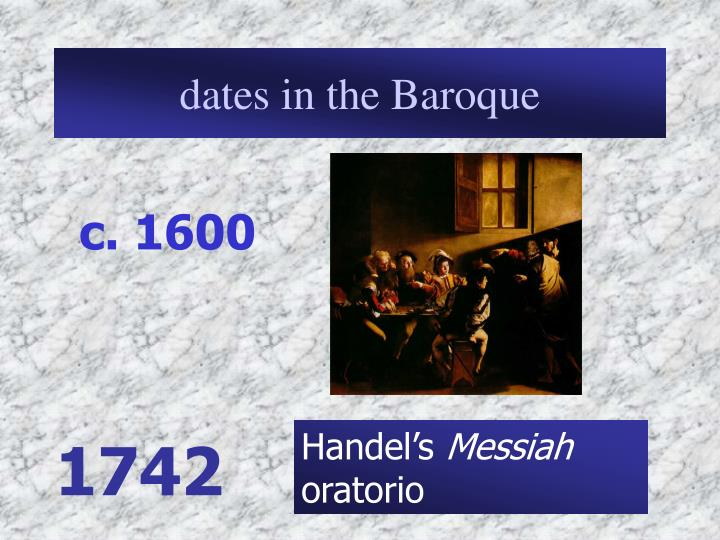 dates in the Baroque