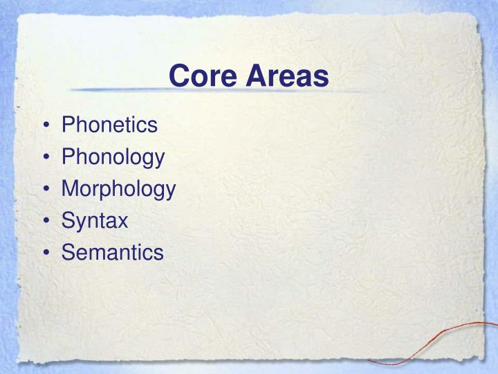Core Areas
