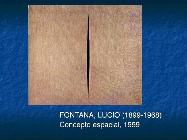 FONTANA, LUCIO (1899-1968)