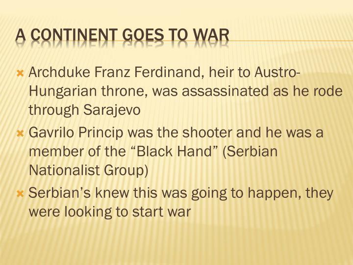 Archduke Franz Ferdinand, heir to Austro-Hungarian throne, was assassinated as he rode through Sarajevo