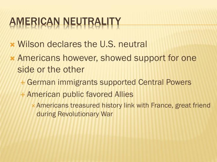 Wilson declares the U.S. neutral