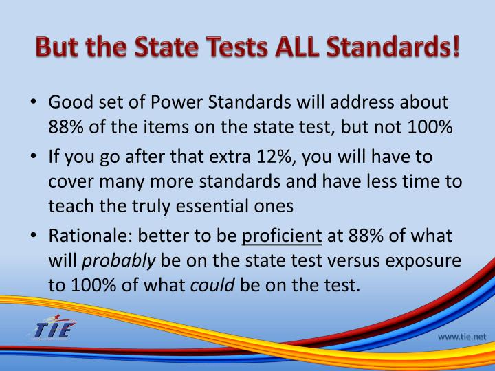 But the State Tests ALL Standards!