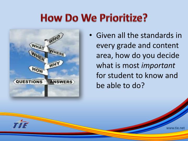 How Do We Prioritize?