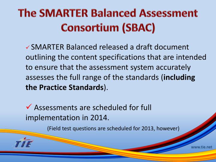 The SMARTER Balanced Assessment Consortium (SBAC)