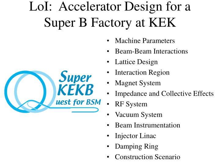 LoI:  Accelerator Design for a Super B Factory at KEK