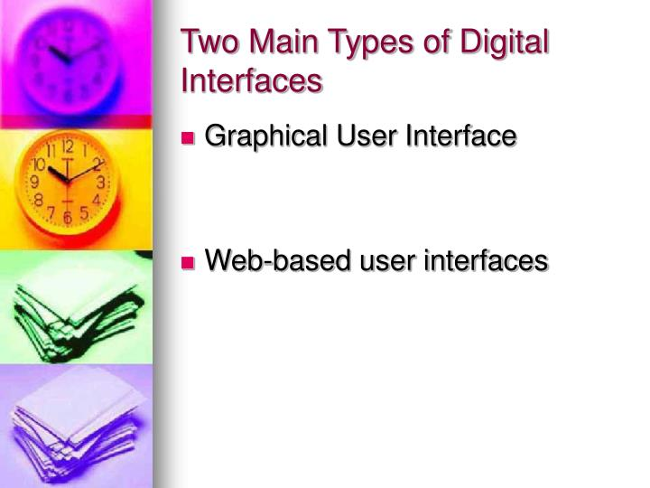 Two Main Types of Digital Interfaces