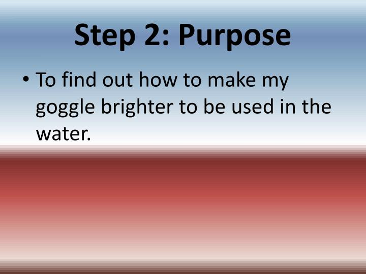 Step 2 purpose