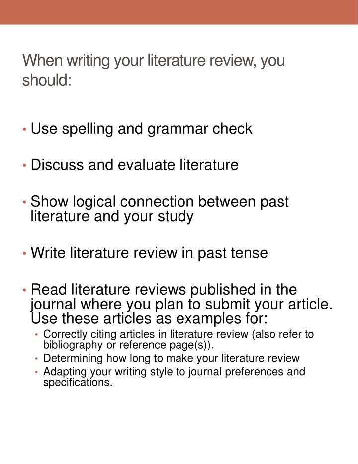 When writing your literature review, you should: