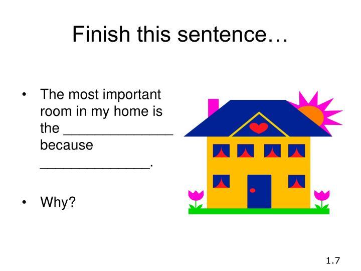 Finish this sentence…