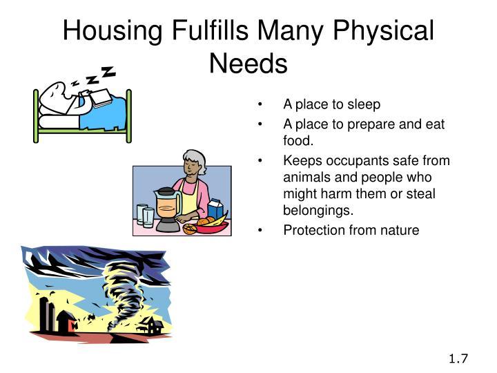 Housing Fulfills Many Physical Needs