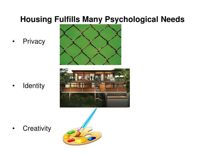 Housing Fulfills Many Psychological Needs