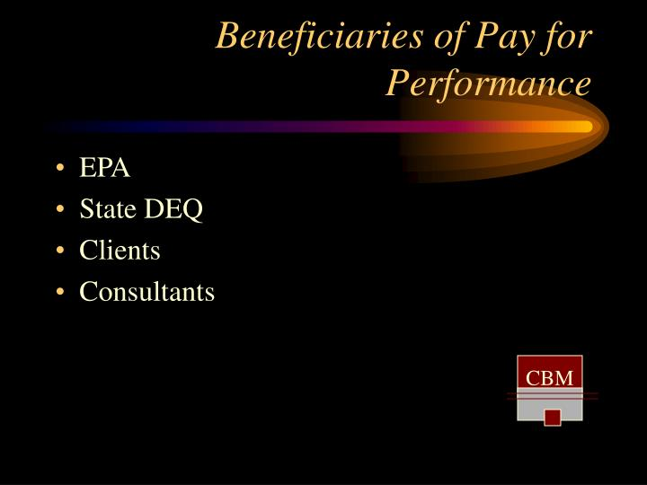 Beneficiaries of Pay for Performance