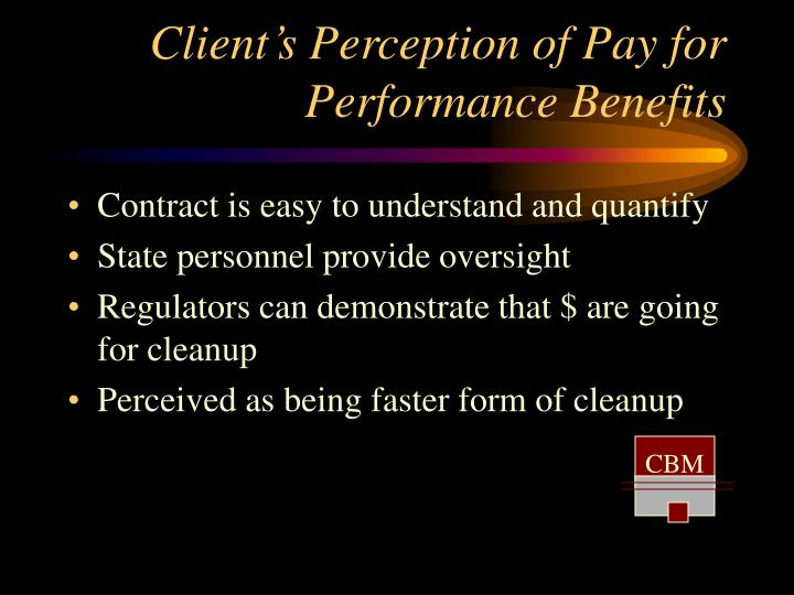 Client's Perception of Pay for Performance Benefits