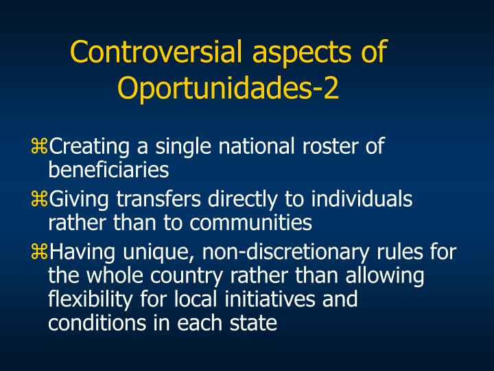 Controversial aspects of Oportunidades-2
