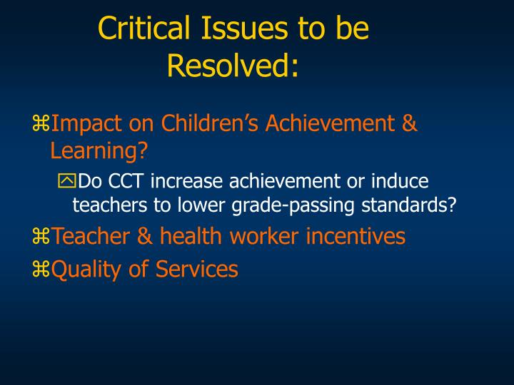 Critical Issues to be Resolved: