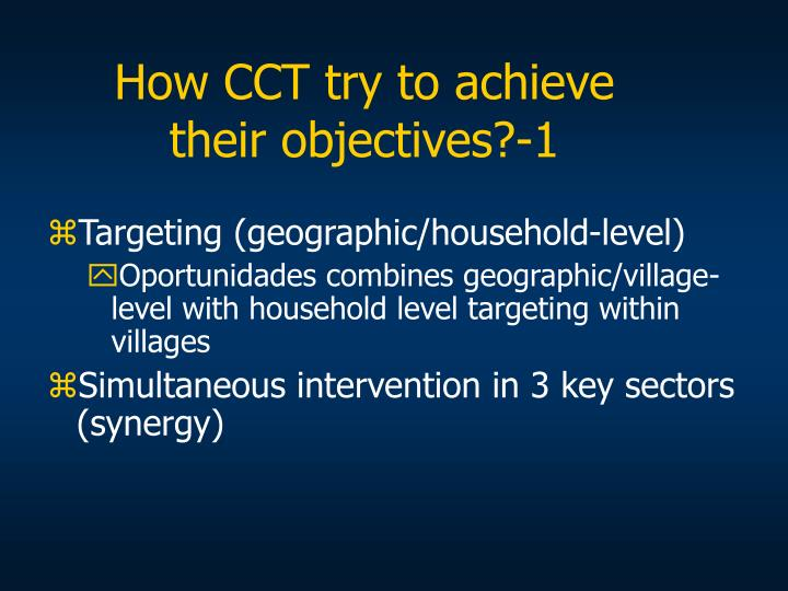 How CCT try to achieve their objectives?-1