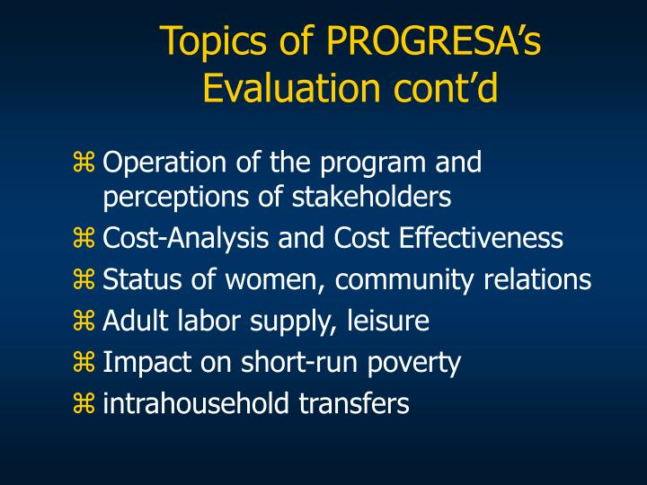 Topics of PROGRESA's Evaluation cont'd