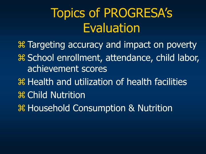 Topics of PROGRESA's Evaluation