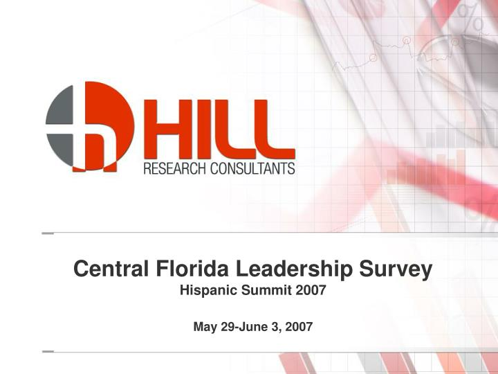 Central florida leadership survey hispanic summit 2007