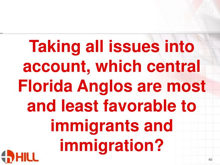 Taking all issues into account, which central Florida Anglos are most and least favorable to immigrants and immigration?