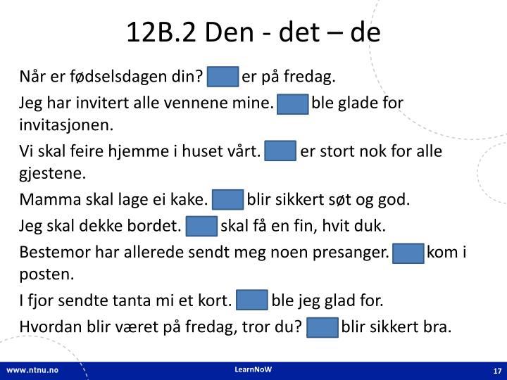 12B.2 Den - det – de