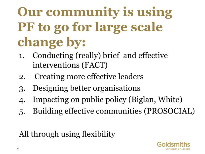 Our community is using PF to go for large scale change by: