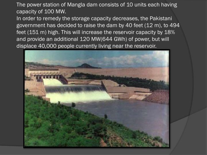 The power station of Mangla dam consists of 10 units each having capacity of 100 MW