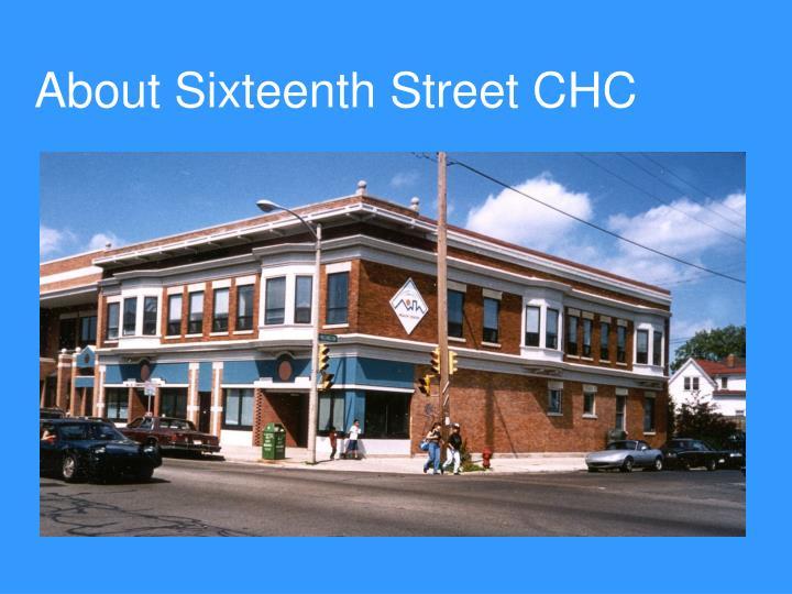 About Sixteenth Street CHC