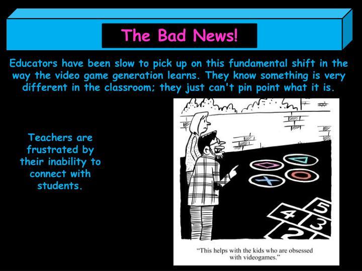 The Bad News!